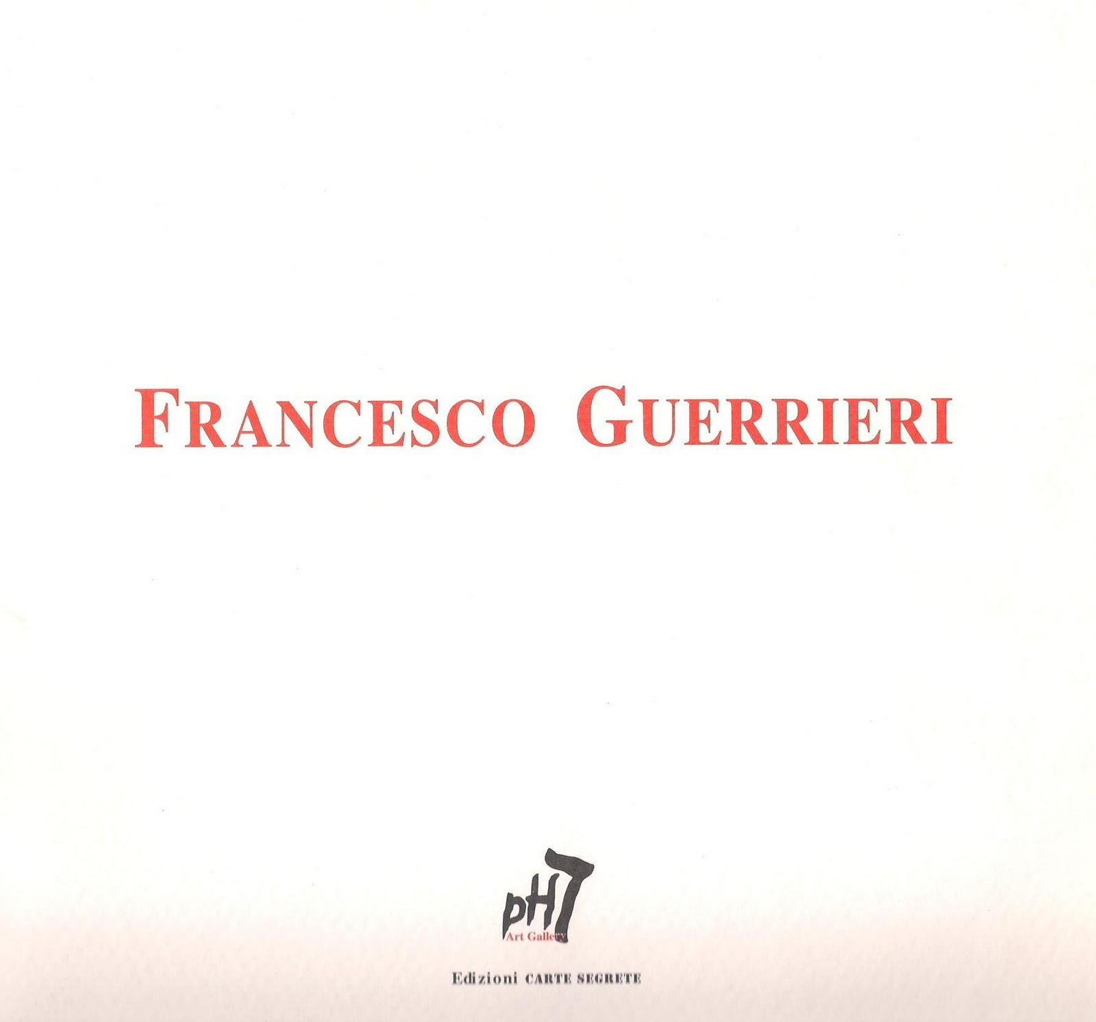 Francesco Guerrieri. L'arte che si rinnova giorno dopo giorno